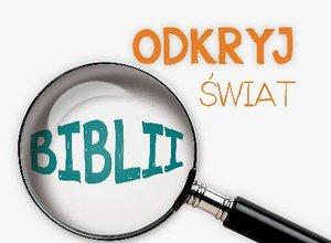 ODKRYJ ŚWIAT BIBLII