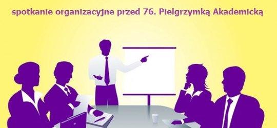 Spotkanie organizacyjne przed Pielgrzymką Akademicką